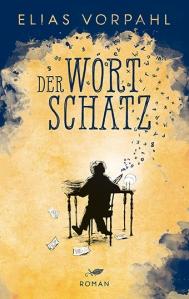 """Elias Vorpahl: """"Der Wortschatz"""""""